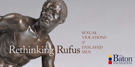 Rethinking Rufus: Sexual Violations of Enslaved Men tickets