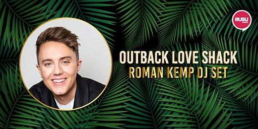 Outback Love Shack - Roman Kemp DJ Set