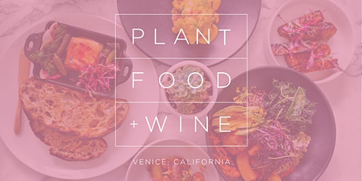 VALENTINE'S DAY AT PLANT FOOD + WINE VENICE