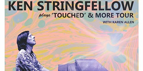 """Ken Stringfellow plays """"Touched"""" & more in Keyser WV  tickets"""