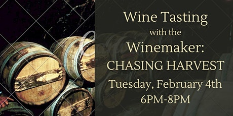 Wine Tasting with the Winemaker: Chasing Harvest tickets