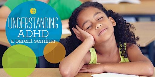 Understanding ADHD A Parents Seminar - Brain Balance Centers Columbus