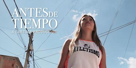 Antes de Tiempo Documentary tickets