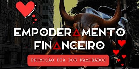 Empoderamento Financeiro - Especial dia dos Namorados ingressos