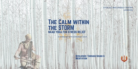 The Calm Within the Storm: Naad Yoga for Stress Relief tickets