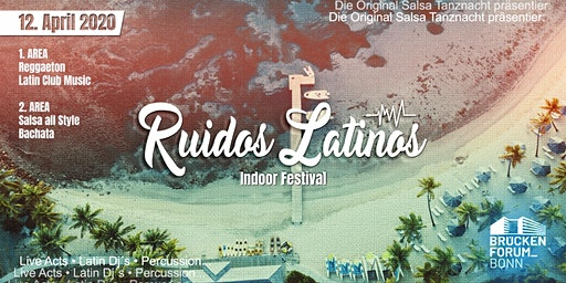 Ruidos Latinos//Latin-Indoor-Festival//Ostersonntag//12.04.2020