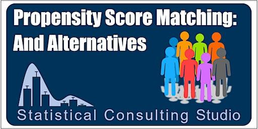 Propensity Score Matching & Alternatives [Day 1/2 = Presentation & Examples]