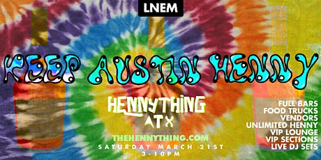 HENNYTHING ATX - EVENT TICKETS tickets