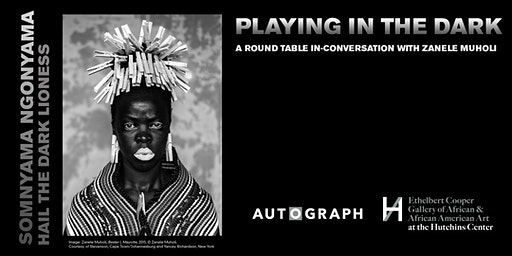 Playing in the Dark: A round table in-conversation with Zanele Muholi