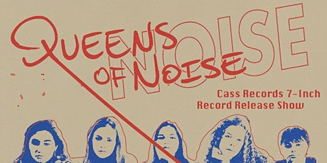 Queens of Noise 7-Inch Record Release Show tickets