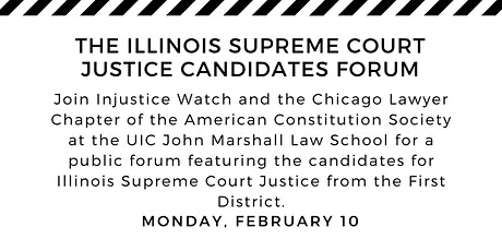 The Illinois Supreme Court First District Justice Candidates Forum tickets