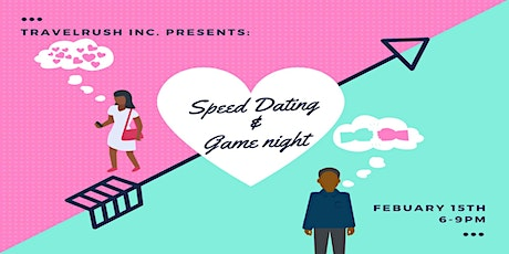 Travel Rush Inc Presents: Speed Dating & Game night Valentine's day Event tickets