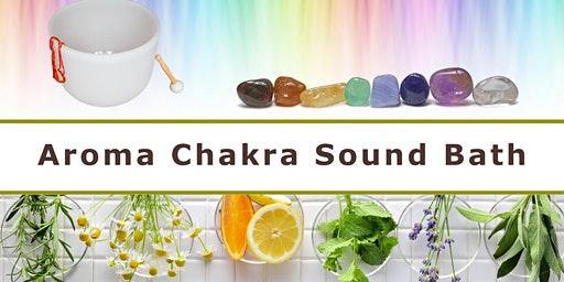 Aroma Chakra Sound Bath