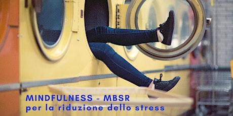 Presentazione Mindfulness - MBSR per la riduzione dello stress biglietti