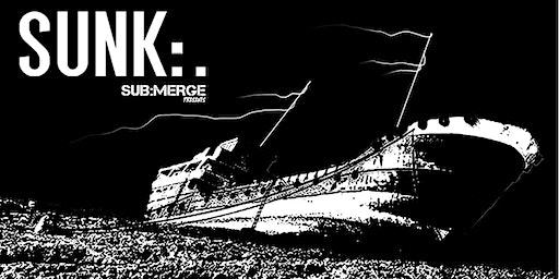 SUB:MERGE Presents: SUNK:. IX