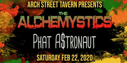 Sat. 2/22 - Alchemystics + Phat A$tronaut at Arch Street Tavern