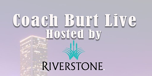 Coach Burt Live in Riverstone!