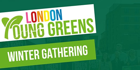 London Young Greens Winter Gathering 2020! tickets