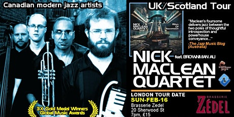 Live at Zedel presents NICK MACLEAN QUARTET feat. BROWNMAN ALI (London) tickets