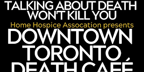 Downtown Toronto Death Cafe tickets