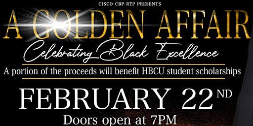 A Golden Affair: Celebrating Black Excellence hosted by Cisco CBP-RTP