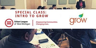 Urban League of West MI:  Intro to GROW 1/28 @ 12pm