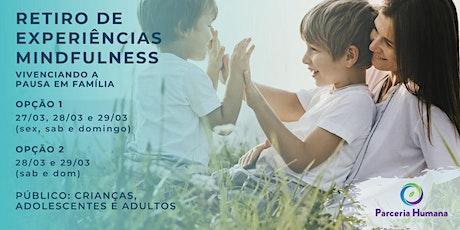 Retiro de Experiências Mindfulness | Pausa em Familia - Inscrição Criança ingressos