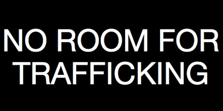No Room for Trafficking - Human Trafficking Awareness Training for Hotels tickets