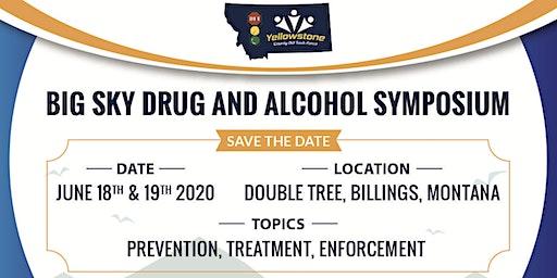 BIG SKY DRUG AND ALCOHOL SYMPOSIUM - BIG SKIES, BIG POSSIBILITIES