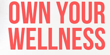 Own Your Wellness  tickets