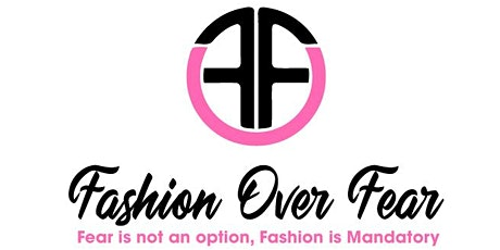 Fashion Over Fear *Fashion & Art Show* tickets