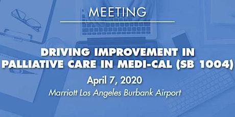 Driving Improvement in Palliative Care in Medi-Cal (SB 1004) tickets