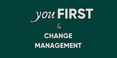 You First and Change Management tickets