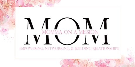 Momma on a Mission First annual Networking Brunch  tickets