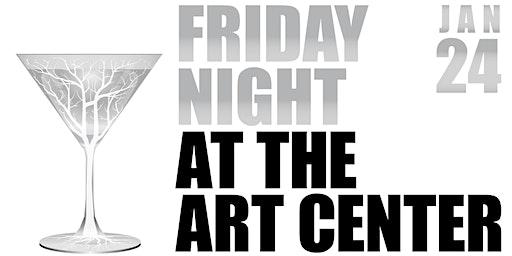 Friday Night at the Art Center