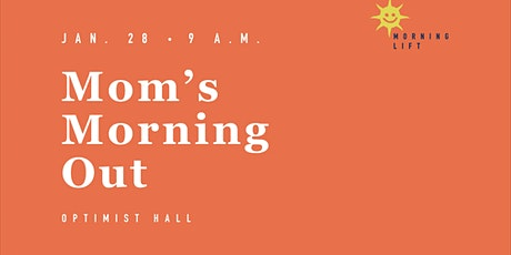 Morning Lift: Mom's Morning Out tickets