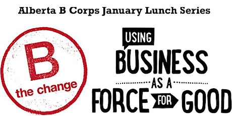 Alberta B Corps New Year Lunch (Calgary) tickets