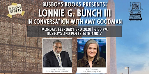 Busboys Books Presents: Lonnie Bunch III in conversation with Amy Goodman
