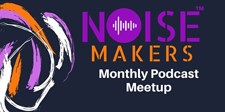 The Noise Factory Monthly Podcast Meetup tickets