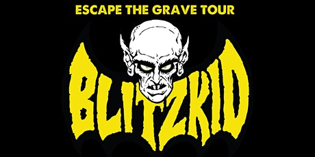 BLITZKID - ESCAPE THE GRAVE TOUR tickets