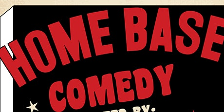 Home Base Comedy tickets
