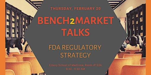 FDA Strategy: Bench2Market Talks