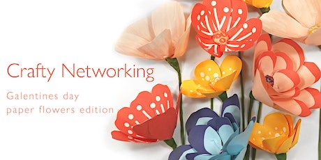 Crafty networking -  Galentines day paper flowers edition tickets