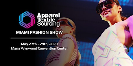 Apparel Textile Sourcing Miami | Fashion Show | 2020 tickets
