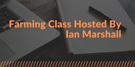 Farming Class Hosted by Ian Marshall tickets