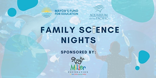 Aquarium of the Pacific Family Science Night: ECE STEM