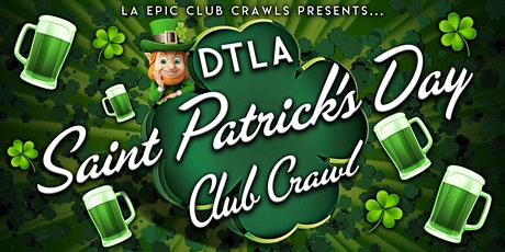 2020 St Patrick's Day Downtown LA Club Crawl tickets