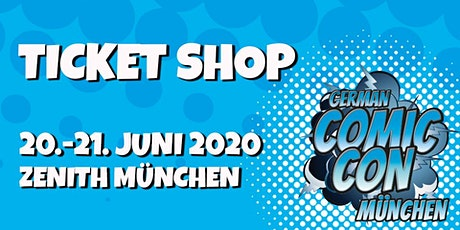 German Comic Con München 2020 Tickets