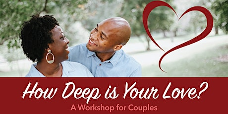 How Deep is Your Love? A Workshop for Couples (Bryn Mawr) tickets