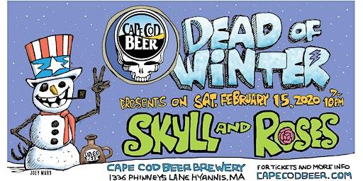 Dead of Winter w/ Grateful Dead Tribute Band Skull & Roses